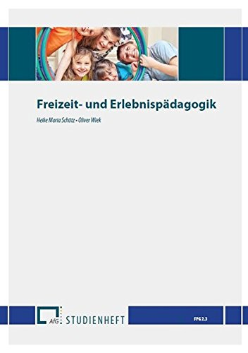 Freizeit- und Erlebnispädagogik: FPG / Praxis in der Ganztagsschule
