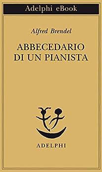 Abbecedario di un pianista (Piccola biblioteca Adelphi) von [Brendel, Alfred]