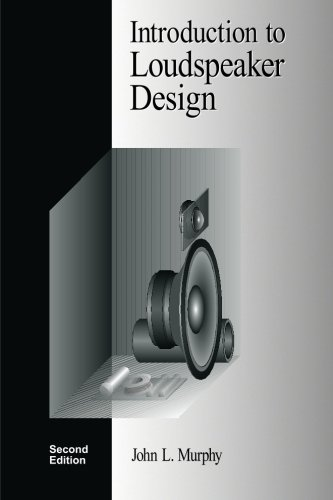 Introduction to Loudspeaker Design: Second Edition por John L. Murphy