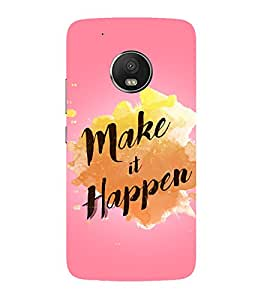 PrintVisa Designer Back Case Cover for Motorola Moto G5 Plus (Make It Happen an Important Quote)