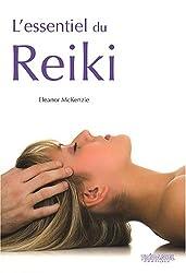 L'essentiel du Reiki : L'harmonie du corps et de l'esprit grâce à l'énergie thérapeutique du Reiki