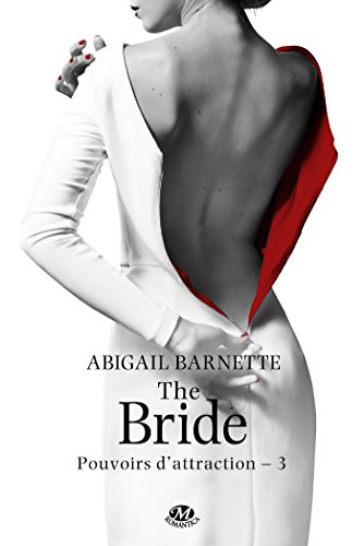 Pouvoirs d'attraction, Tome 3: The Bride