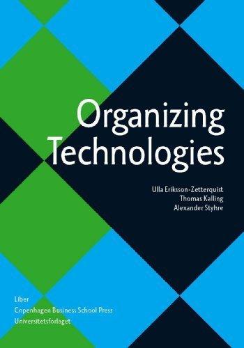 Organizing Technologies by Ulla Eriksson-Zetterquist (2011-03-01)