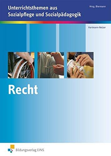 Recht: Unterrichtsthemen aus Sozialpflege und Sozialpädagogik: Arbeitsheft