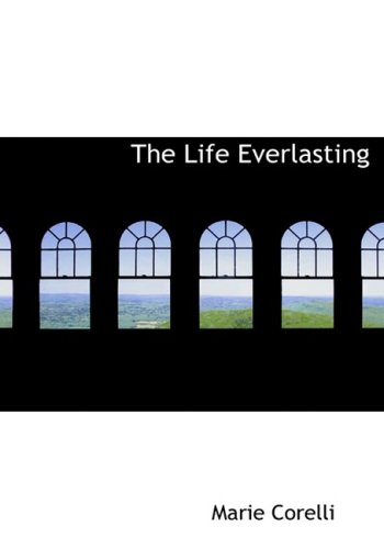 The Life Everlasting (Large Print Edition)