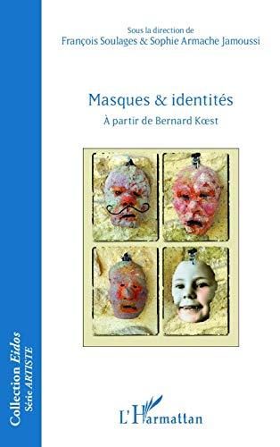 Masques et identités: à partir de Bernard Koest (Eidos Série ARTISTE)