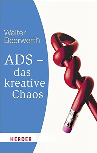 ADS - das kreative Chaos (HERDER spektrum)