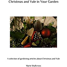 Christmas and Yule in Your Garden (English Edition)