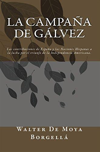 La Campaña de Galvez por Walter De Moya Borgella