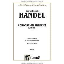 Coronation Anthems - 1. Zadok, the Priest 2.the King Shall Rejoice: Ssaatbb & Saatbb Choruses (German, English Language Edition), Miniature Score (Kalmus Edition)