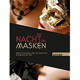 Die Nacht der Masken: Wahre Geschichten über die exklusivste Erotikparty der Welt von Jolanta Gatzanis (Herausgeber), Ines Witka (1. Oktober 2010) Gebundene Ausgabe