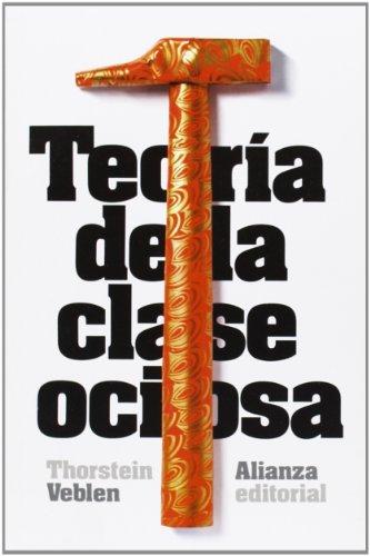 Teoría de la clase ociosa / The Theory of the Leisure Class