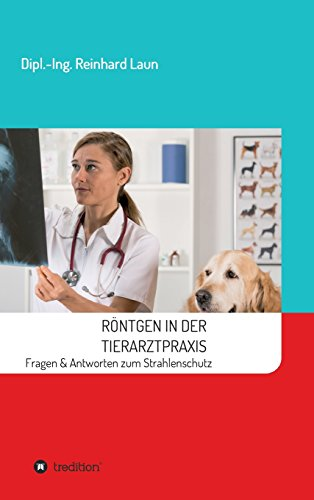 Röntgen in der Tierarztpraxis por Reinhard Laun