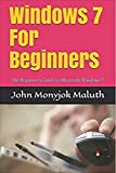 Windows 7 For Beginners: The Beginner's Guide to Microsoft Windows 7 (Computer Basics Book 8) (English Edition)