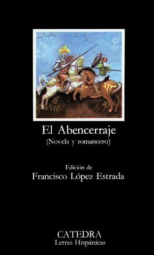El Abencerraje: (Novela y romancero) (Letras Hispánicas) por Francisco Lopez Estrada