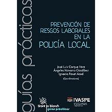 Prevención de Riesgos Laborales en la Policía Local (Guías ...