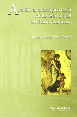 Análisis arqueológico de la romanización del territorio onubense (Arias montano) por Nuria de la O Vidal Teruel