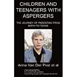 Children and Teenagers with Aspergers by [Anna Van Der Post et al]