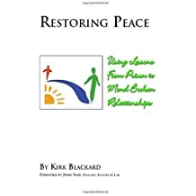 Restoring Peace by foreword by John Sage Kirk Blackard (2006-07-06)