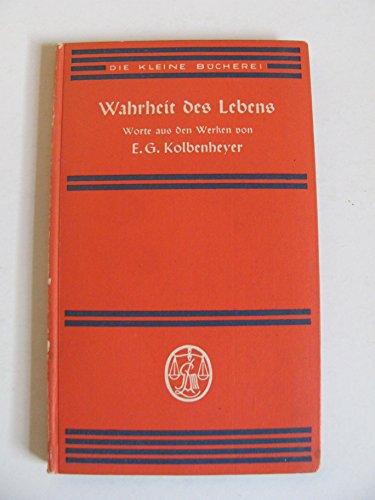 Die Kleine Bücherei-E. G. Kolbenheyer- Wahrheit des Lebens- Worte aus seinen Werken