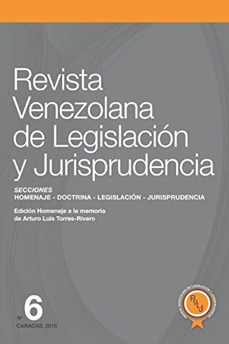 Revista Venezolana de Legislación y Jurisprudencia N° 6: Homenaje a Arturo Luis Torres-Rivero