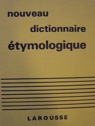 Nouveau dictionnaire étymologique et historique. par DUBOIS Jean et MITTERAND Henri DAUZAT Albert
