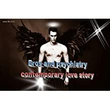 Eros and psychiatry (Eros and psychiatry (contemporary love story) Book 1)