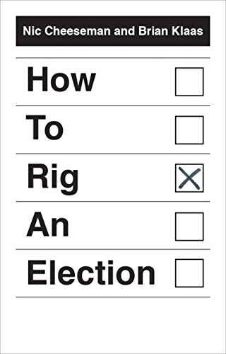 How to rig an election ebook nic cheeseman brian klaas amazon how to rig an election ebook nic cheeseman brian klaas amazon kindle store fandeluxe Images