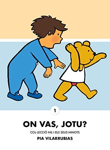 On vas, Jotu? (Nil i els seus ninots Book 1) (Catalan Edition) por Pia Vilarrubias
