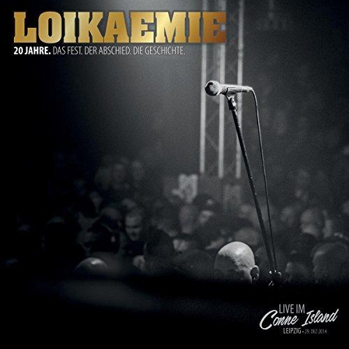 Loikaemie: 20 Jahre. Das Fest. Der Abschied. Die Geschichte. (Audio CD)