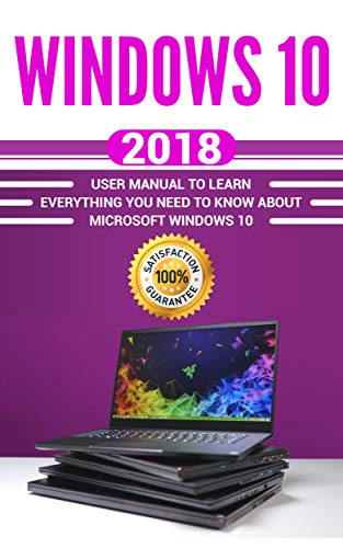 Windows 10: 2018 User Manual to Learn Everything You Need to Know About Microsoft Windows 10 (MS Windows 10 user guide , MCSE Windows 10 Book 1) Descargar Epub Gratis