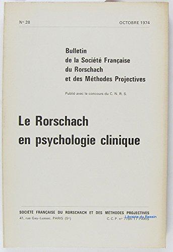 Bulletin de la Société Française de Rorschach et des méthodes projectives, Vol. n°28 Le Rorschach en psychologie clinique