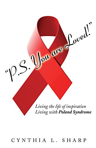 P.S.You are Loved!: Living the life of inspiration, Living with Poland Syndrome. (English Edition) PDF Books
