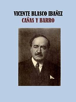 CAÑAS Y BARRO - VICENTE BLASCO IBAÑEZ de [IBAÑEZ, VICENTE BLASCO]