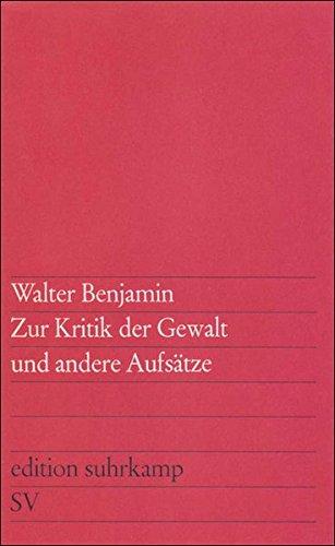 Zur Kritik der Gewalt und andere Aufsätze (edition suhrkamp)