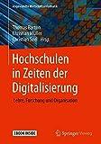 Hochschulen in Zeiten der Digitalisierung: Lehre, Forschung und Organisation (Angewandte Wirtschaftsinformatik)