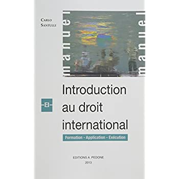 Introduction au droit international : Formation, application, exécution