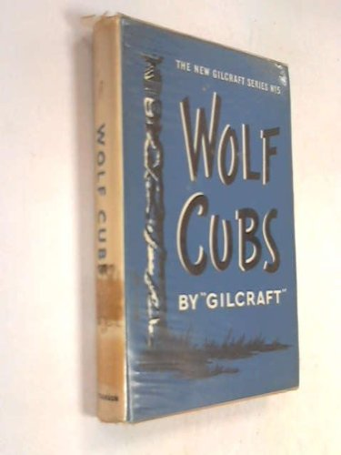 Wolf Cubs The New Gilcraft Series No 5