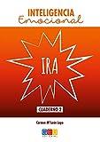 Inteligencia Emocional - Cuaderno Ira (La colección Inteligencia emocional está enfocada como un Programa de Educación Emocional.)