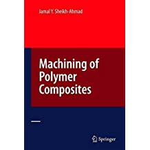 [(Machining of Polymer Composites)] [By (author) Jamal Y. Sheikh-Ahmad] published on (December, 2008)