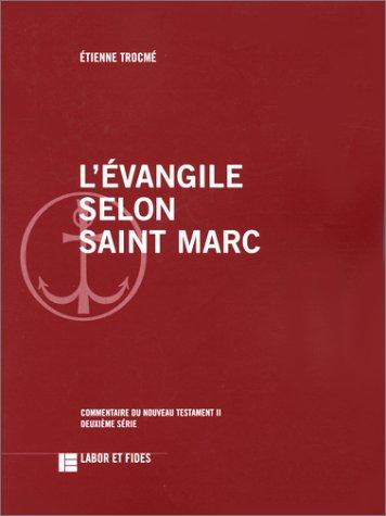 L'Evangile selon Saint Marc par Etienne Trocme