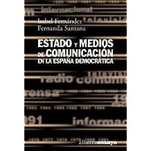 Estado y medios de comunicación en la España democrática (Alianza Ensayo)