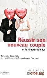 Réussir son nouveau couple : Et faire durer l'amour