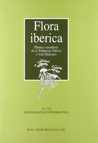 Flora ibérica. Vol. VIII. Haloragaceae-Euphorbiaceae