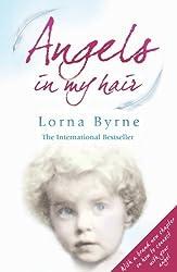 Angels in My Hair by Lorna Byrne (2010-09-09)