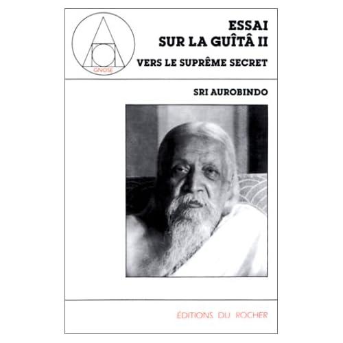 Essai sur la Guîtâ II : Vers le suprême secret
