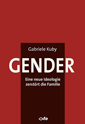 Gender: Eine neue Ideologie zerstört die Familie