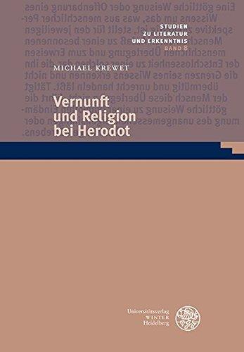 Vernunft und Religion bei Herodot (Studien zu Literatur und Erkenntnis)