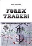 eBook Gratis da Scaricare Forex trader (PDF,EPUB,MOBI) Online Italiano
