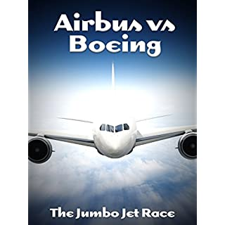 Airbus vs Boeing: The Jumbo Jet Race